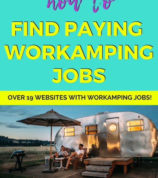 Find Paying Workamping Jobs: The Ultimate Guide