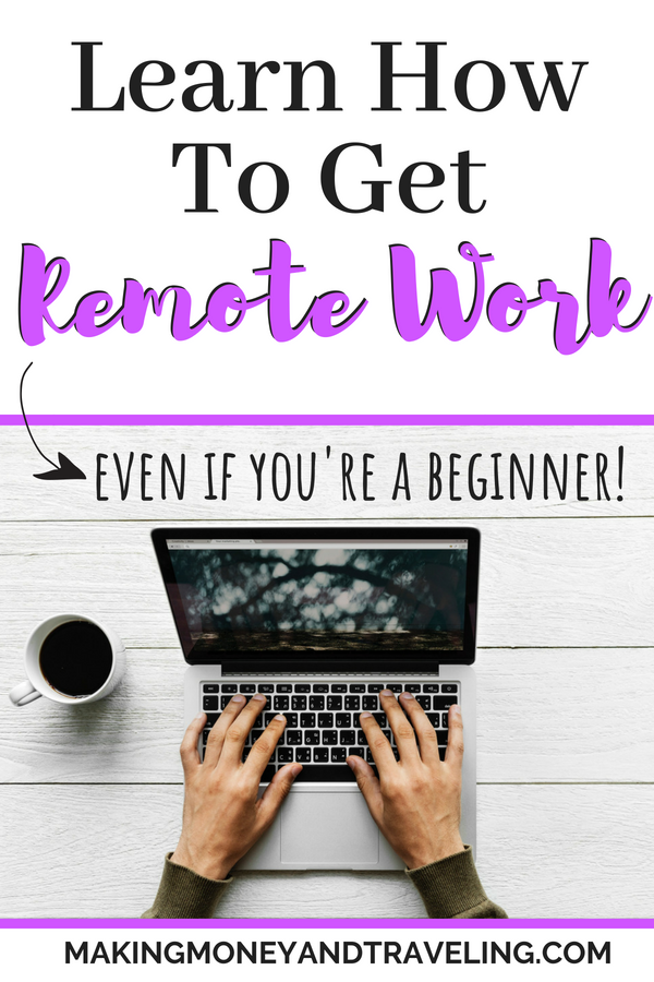 Learn how to get remote work even if you're a beginner! Land your first remote job or freelancing client so you can work from home or travel. #digitalnomad #makemoney #makemoneyonline #remotework #travel #workfromhome