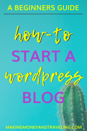 learn how to start a wordpress blog on making money and traveling
