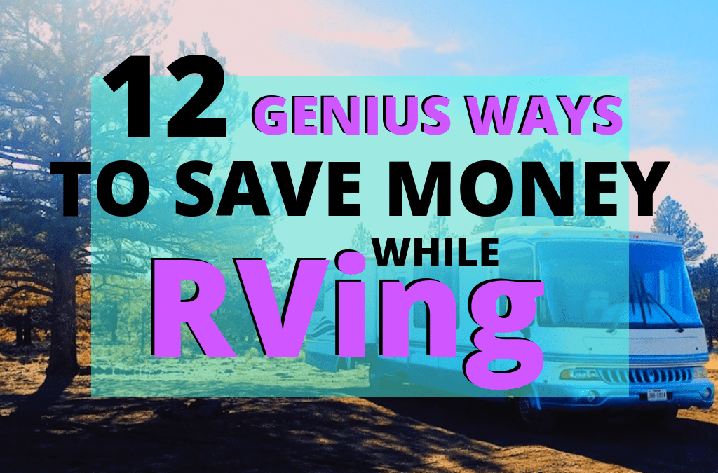 12 Resourceful Ways to Save Money While RVing