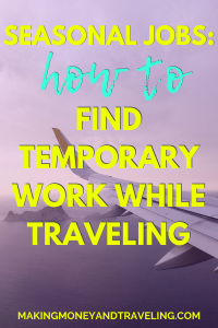 Seasonal Jobs: How to Find Temporary Work While Traveling