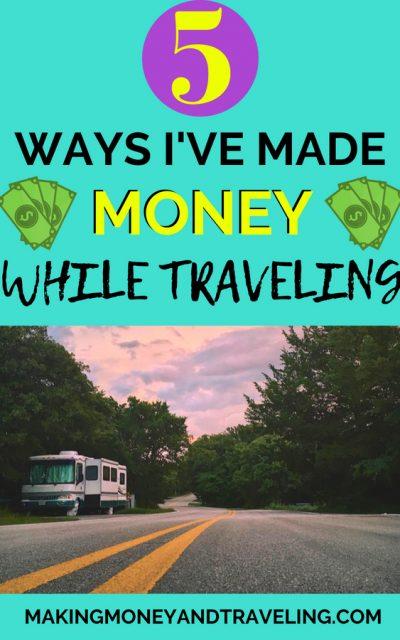 5 Ways I've Made Money While Traveling