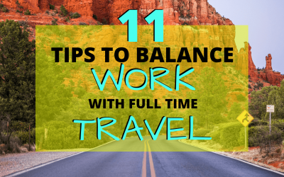 11 Tips to Balance Work with Full-Time Travel