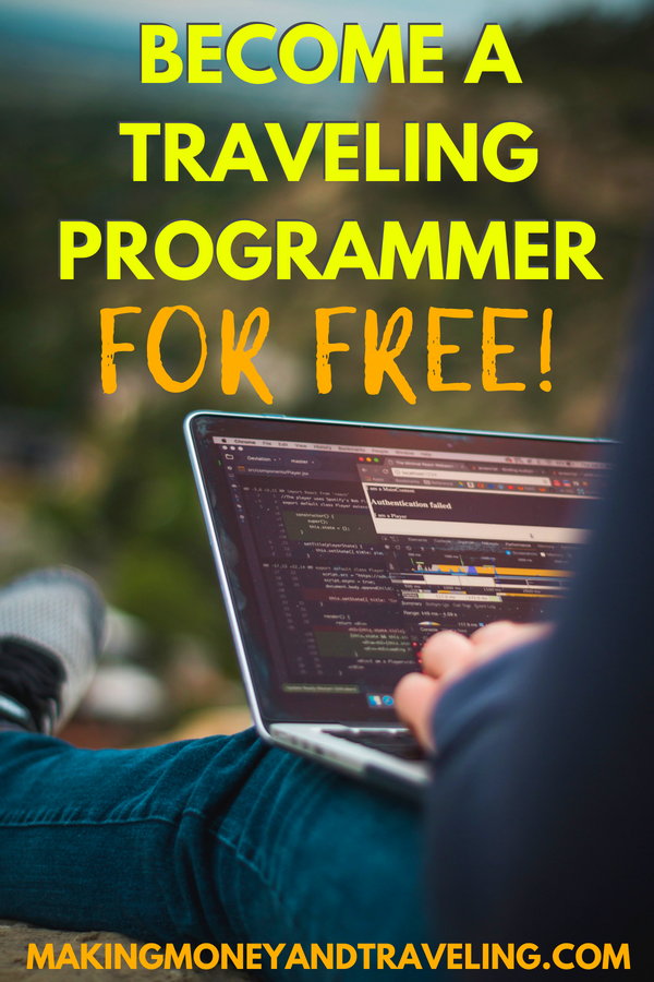 Learn to code for free, become a traveling programmer and see the world! #digitalnomad #remotework #makemoney #makemoneyonline #travel