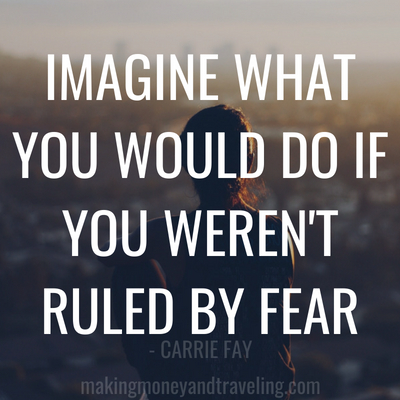 Imagine what you would do if you weren't rule by fear - maybe you'd become a digital nomad. #digitalnomad #fear #chaseyourdreams