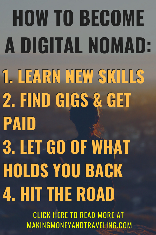 How to become a digital nomad in 5 steps: Learn new skills, Get paid, Let go of what holds you back, hit the road