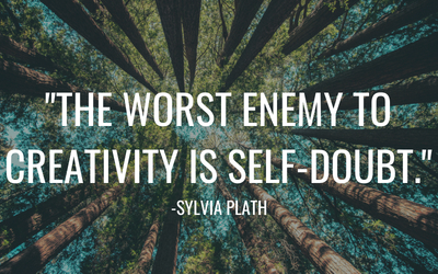 the worst enemy to creativity is self doubt