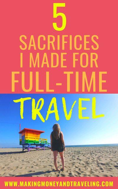 5 Things I Sacrificed for Full-Time Travel