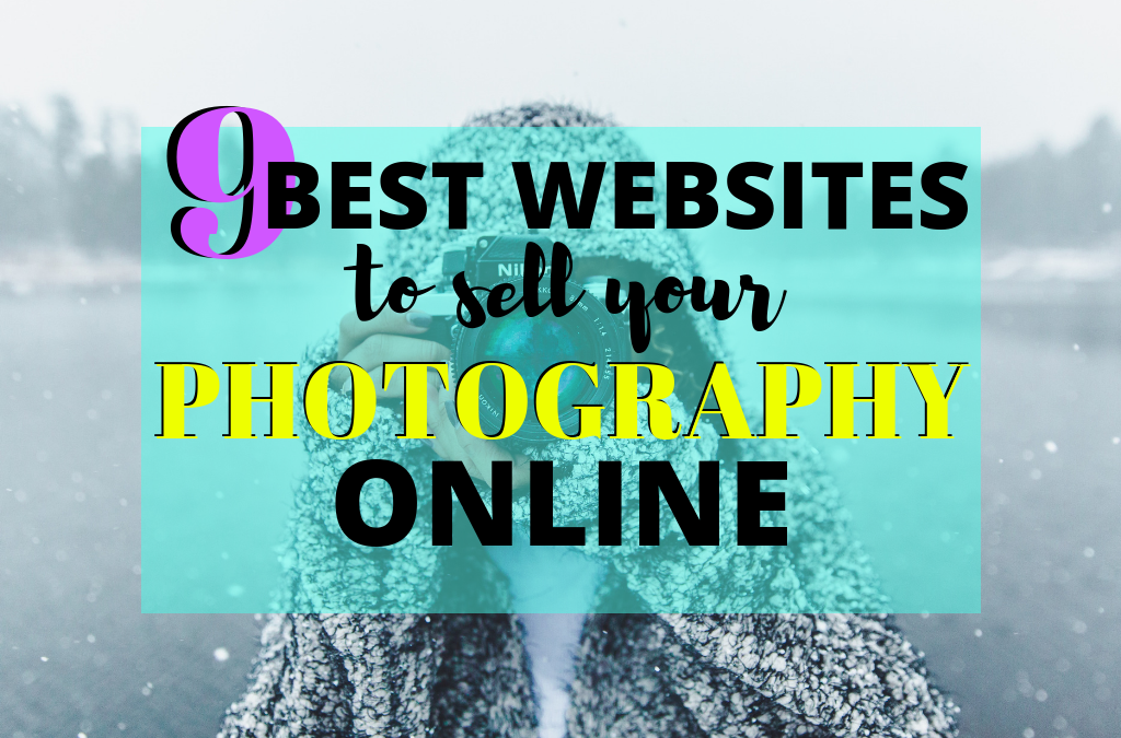 Sell Photos Online: 9 Best Websites to Make Money Selling Photos